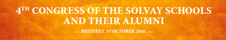4th Congress of the Solvay Schools and their Alumni - 17 October 2016